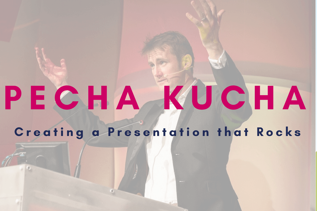How to Create a Pecha Kucha Presentation that Rocks